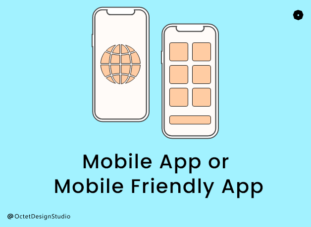 Mobile App vs Mobile Friendly Design