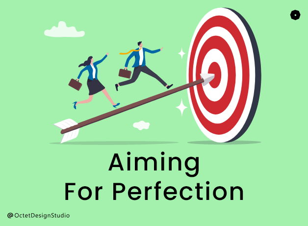Aiming for Perfection for UX designers