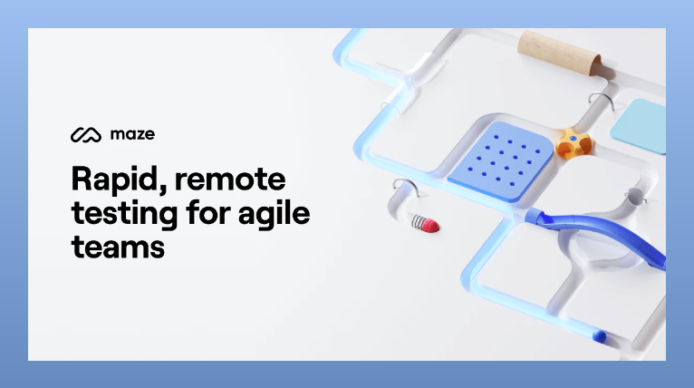 Maze offers rapid, remote testing for agile teams with actionable insights from detailed reporting.